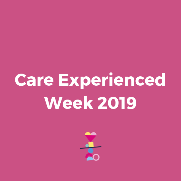 Care Experienced Week 2019