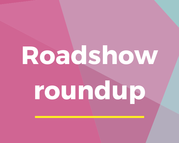 Roadshow roundup